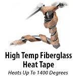 High Temp Fiberglass Heat Tape - Up to 1400 Degrees