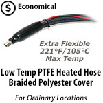 PTFE Heated Hose - Braided Polyester Cover - 221F/105C