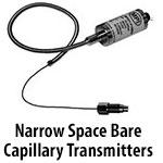 Narrow Space Transmitters - Bare Capillary